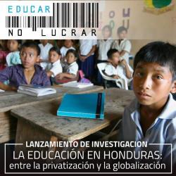 Lanzamiento de Investigación: La Educación en Honduras: entre la privatización y la globalización
